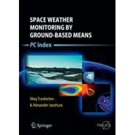Space Weather Monitoring by Ground-Based Means - Oleg Troshichev