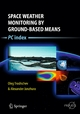 Space Weather Monitoring by Ground-Based Means - Oleg Troshichev;  Alexander Janzhura