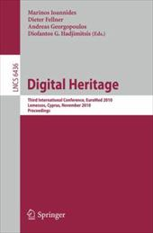 Digital Heritage: Third International Conference, EUROMED 2010 Lemessos, Cyprus, November 8-13, 2010 Proceedings - Ioannides, Marinos / Fellner, Dieter / Georgopoulos, Andreas