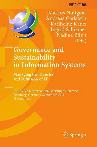 Governance and Sustainability in Information Systems. Managing the Transfer and Diffusion of IT - Springer Berlin
