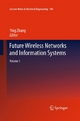 Future Wireless Networks and Information Systems - Ying Zhang;  Ying Zhang
