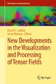 New Developments in the Visualization and Processing of Tensor Fields - David H. Laidlaw;  David H. Laidlaw;  Anna Vilanova;  Anna Vilanova