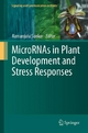 MicroRNAs in Plant Development and Stress Responses - Ramanjulu Sunkar;  Ramanjulu Sunkar