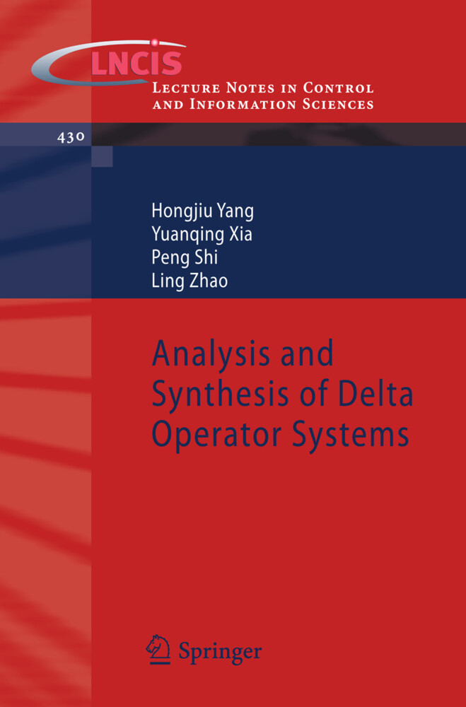 Analysis and Synthesis of Delta Operator Systems als Buch von Hongjiu Yang, Yuanqing Xia, Peng Shi, Ling Zhao - Hongjiu Yang, Yuanqing Xia, Peng Shi, Ling Zhao