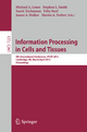 Information Processing in Cells and Tissues - Michael A. Lones; Stephen L. Smith; Sarah Teichmann; Felix Naef; Jonathan Oliver; Martin Albrecht Trefzer