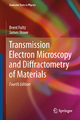 Transmission Electron Microscopy and Diffractometry of Materials - Brent Fultz; James Howe