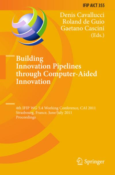 Building Innovation Pipelines through Computer-Aided Innovation - Denis Cavallucci