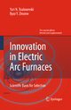 Innovation in Electric Arc Furnaces - Yuri N. Toulouevski; Ilyaz Y. Zinurov