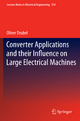 Converter Applications and their Influence on Large Electrical Machines - Oliver Drubel