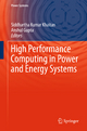 High Performance Computing in Power and Energy Systems - Siddhartha Kumar Khaitan;  Siddhartha Kumar Khaitan;  Anshul Gupta;  Anshul Gupta