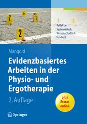 Evidenzbasiertes Arbeiten in der Physio- und Ergotherapie: Reflektiert - systematisch - wissenschaftlich fundiert