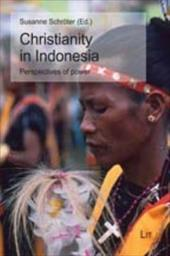 Christianity in Indonesia: Perspectives of Power - Schrter, Susanne
