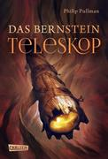 Philip Pullman: His Dark Materials 3: Das Bernstein-Teleskop