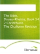 The Bible, Douay-Rheims, Book 54: 2 Corinthians The Challoner Revision