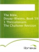 The Bible, Douay-Rheims, Book 59: 1 Thessalonians The Challoner Revision