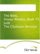 The Bible, Douay-Rheims, Book 72: Jude The Challoner Revision