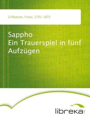 Sappho Ein Trauerspiel in fünf Aufzügen - Franz Grillparzer