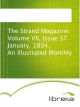 The Strand Magazine: Volume VII, Issue 37. January, 1894. An Illustrated Monthly