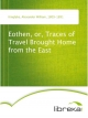 Eothen, or, Traces of Travel Brought Home from the East - Alexander William Kinglake