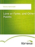 Love or Fame; and Other Poems - Fannie Isabel Sherrick