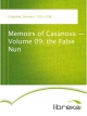 Memoirs of Casanova - Volume 09: the False Nun - Giacomo Casanova