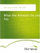 What the Animals Do and Say - Eliza Lee Cabot Follen