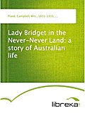 Lady Bridget in the Never-Never Land: a story of Australian life - Campbell Praed
