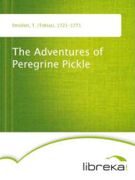 The Adventures of Peregrine Pickle - T. (Tobias) Smollett