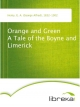 Orange and Green A Tale of the Boyne and Limerick - G. A. (George Alfred) Henty