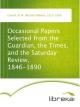 Occasional Papers Selected from the Guardian,  the Times, and the Saturday Review, 1846-1890 - R. W. (Richard William) Church
