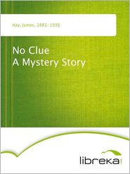 No Clue A Mystery Story - James Hay