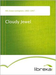 Cloudy Jewel - Grace Livingston Hill