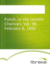 Punch, or the London Charivari, Vol. 98, February 8, 1890 - MVB E-Books