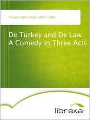 De Turkey and De Law A Comedy in Three Acts - Zora Neale Hurston