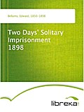 Two Days` Solitary Imprisonment 1898 - Edward Bellamy