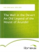 The Well in the Desert An Old Legend of the House of Arundel - Emily Sarah Holt