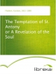 The Temptation of St. Antony or A Revelation of the Soul - Gustave Flaubert