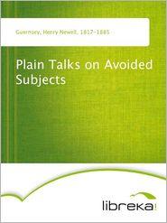 Plain Talks on Avoided Subjects - Henry Newell Guernsey