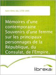 Mémoires d'une contemporaine Souvenirs d'une femme sur les principaux personnages de la République, du Consulat, de l'Empire, etc. Tome 8 - Ida Saint-Elme