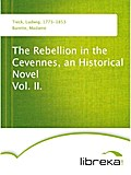 The Rebellion in the Cevennes, an Historical Novel Vol. II. - Ludwig Tieck