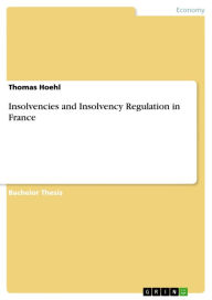 Insolvencies and Insolvency Regulation in France - Thomas Hoehl