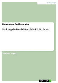 Realizing the Possibilities of the ESL Textbook - Ramanujam Parthasarathy