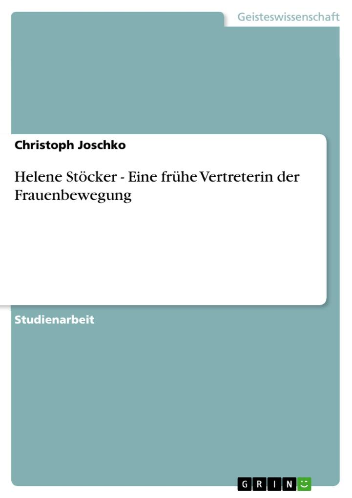 Helene Stöcker - Eine frühe Vertreterin der Frauenbewegung als eBook Download von Christoph Joschko - Christoph Joschko