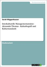 Interkulturelle Managementansätze: Alexander Thomas - Kulturbegriff und Kulturstandards