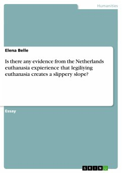 Is there any evidence from the Netherlands euthanasia expierience that legiliying euthanasia creates a slippery slope? - Belle, Elena