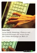 Social Media Marketing. Chancen und Herausforderungen der neuen Form des Online-Marketings im Web 2.0 - Simon Etzel
