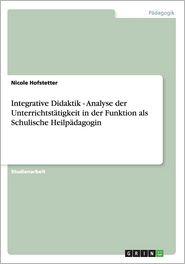 Integrative Didaktik - Analyse der Unterrichtstätigkeit in der Funktion als Schulische Heilpädagogin