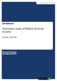 Preformace study of WiMAX Network Security: Security Network - Ali Raheem