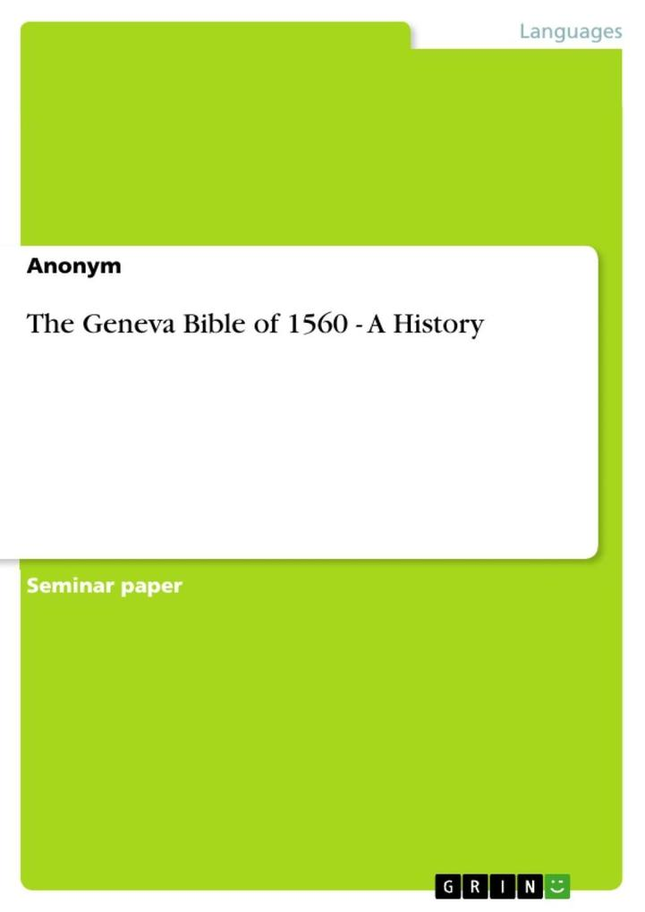 The Geneva Bible of 1560 - A History als eBook von - GRIN Publishing