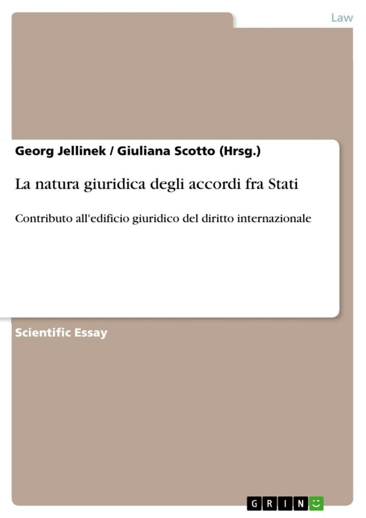 La natura giuridica degli accordi fra Stati als eBook von Georg Jellinek, Giuliana Scotto (Hrsg.) - GRIN Publishing